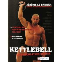 Kettlebell - La musculation ultime - J. LEBANNER D.VAN CRAENENBROECK